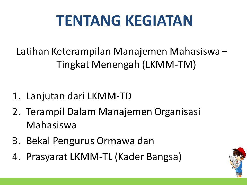 Latihan Keterampilan Manajemen Mahasiswa – Tingkat Menengah (LKMM-TM)