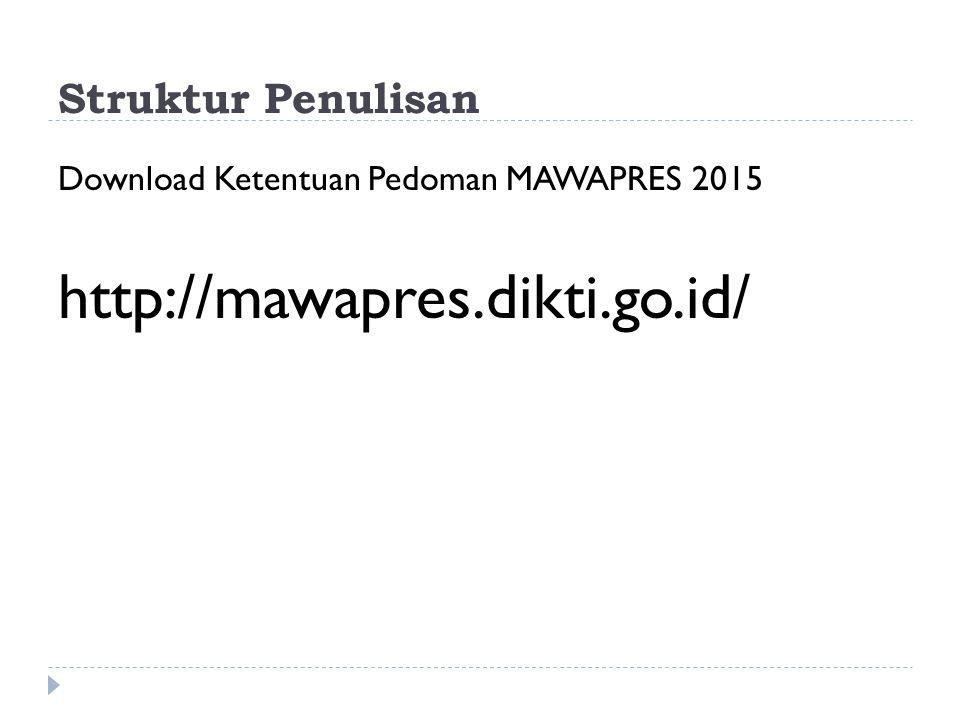 http://mawapres.dikti.go.id/ Struktur Penulisan