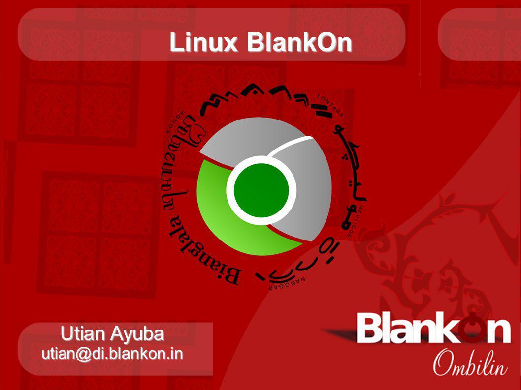 Linux BlankOn Utian Ayuba utian@di.blankon.in