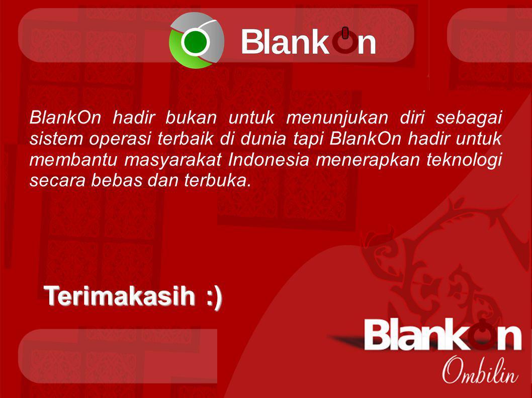 BlankOn hadir bukan untuk menunjukan diri sebagai sistem operasi terbaik di dunia tapi BlankOn hadir untuk membantu masyarakat Indonesia menerapkan teknologi secara bebas dan terbuka.