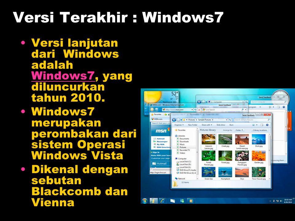 Versi Terakhir : Windows7