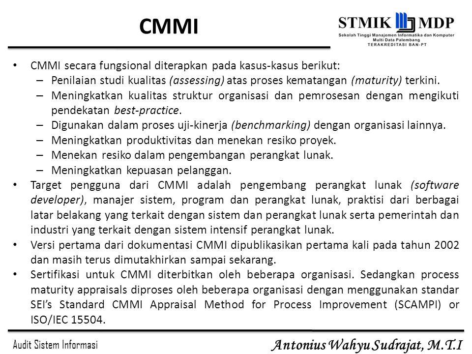 CMMI CMMI secara fungsional diterapkan pada kasus-kasus berikut: