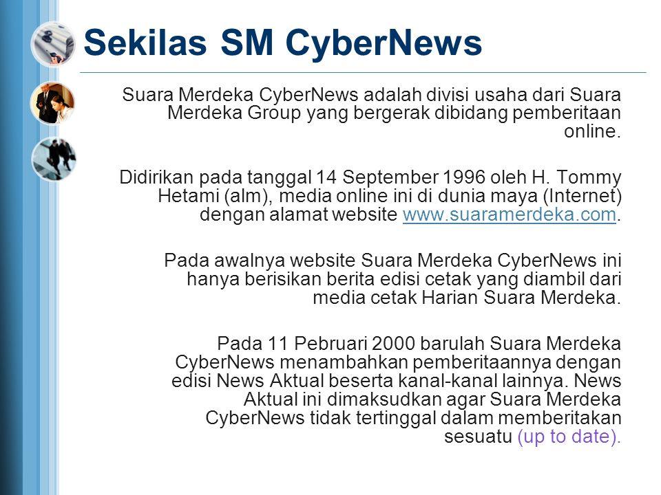 Sekilas SM CyberNews Suara Merdeka CyberNews adalah divisi usaha dari Suara Merdeka Group yang bergerak dibidang pemberitaan online.
