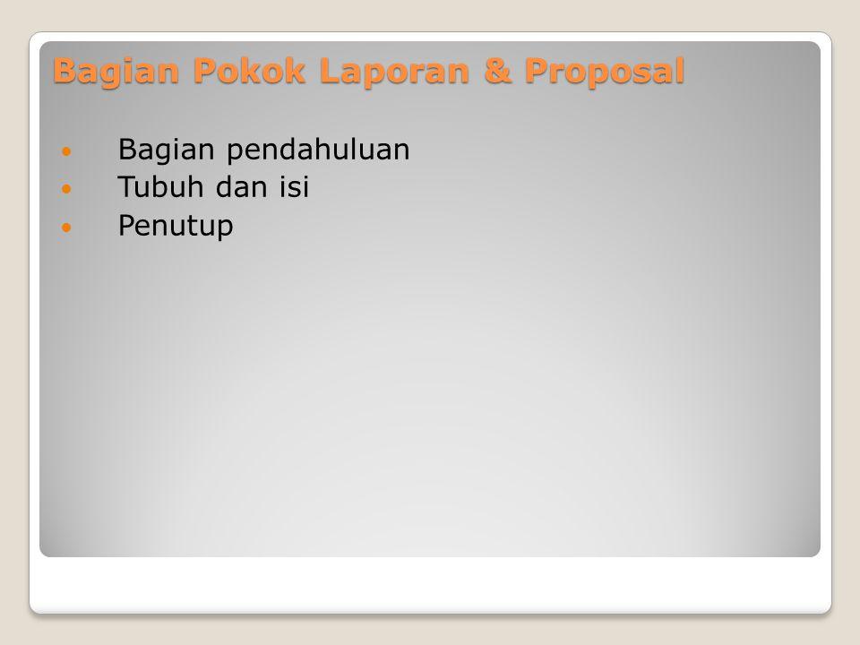 Bagian Pokok Laporan & Proposal