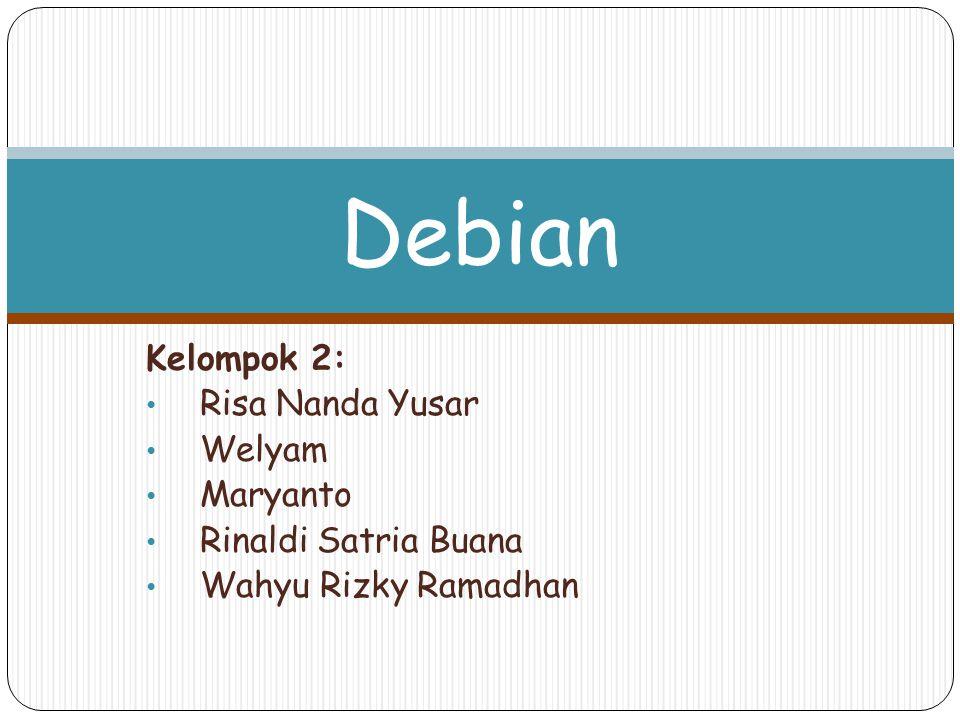 Debian Kelompok 2: Risa Nanda Yusar Welyam Maryanto