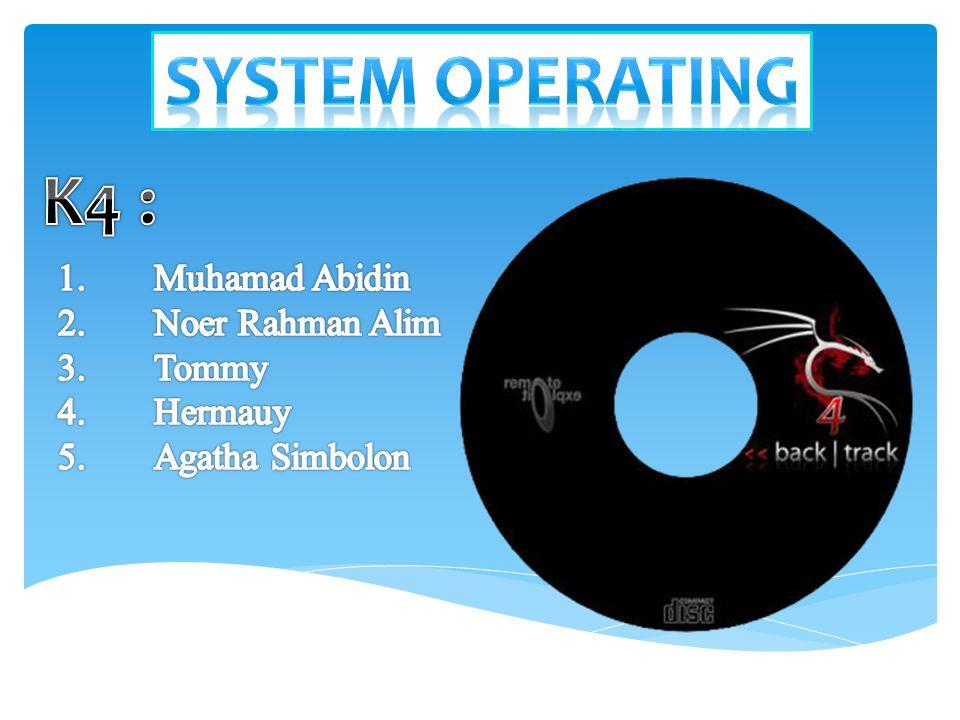System operating K4 : Muhamad Abidin Noer Rahman Alim Tommy Hermauy