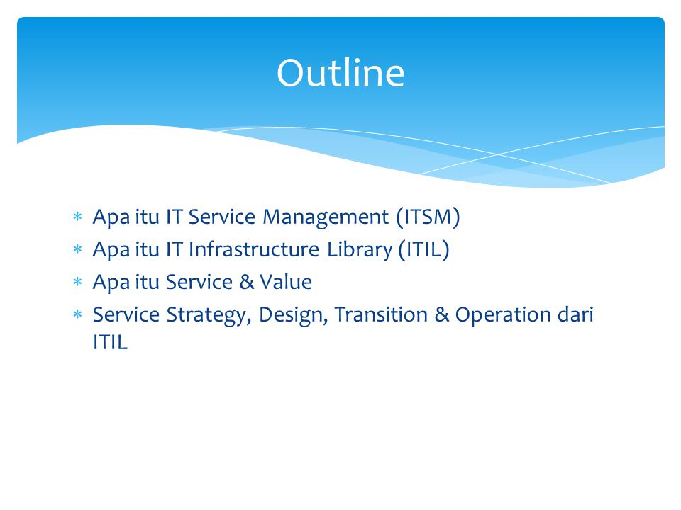 Outline Apa itu IT Service Management (ITSM)