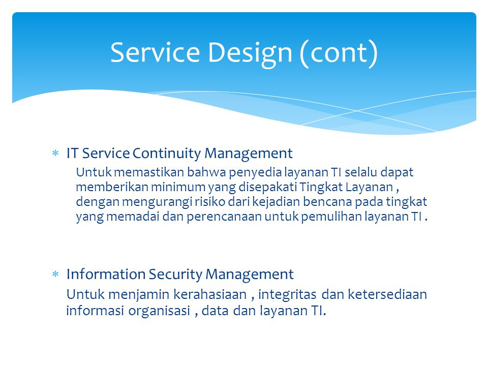 Service Design (cont) IT Service Continuity Management