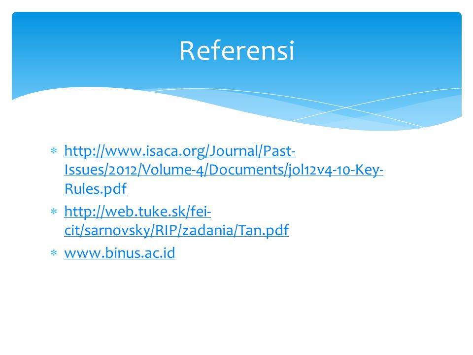 Referensi http://www.isaca.org/Journal/Past-Issues/2012/Volume-4/Documents/jol12v4-10-Key-Rules.pdf.