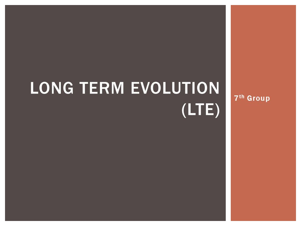 LONG TERM EVOLUTION (LTE)