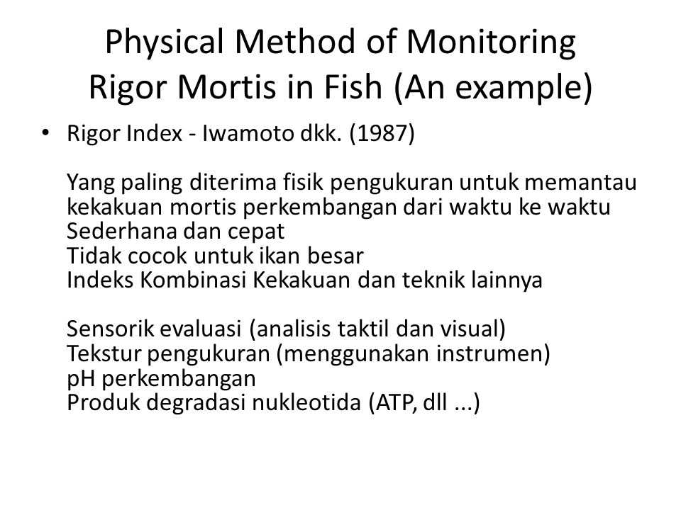 Physical Method of Monitoring Rigor Mortis in Fish (An example)