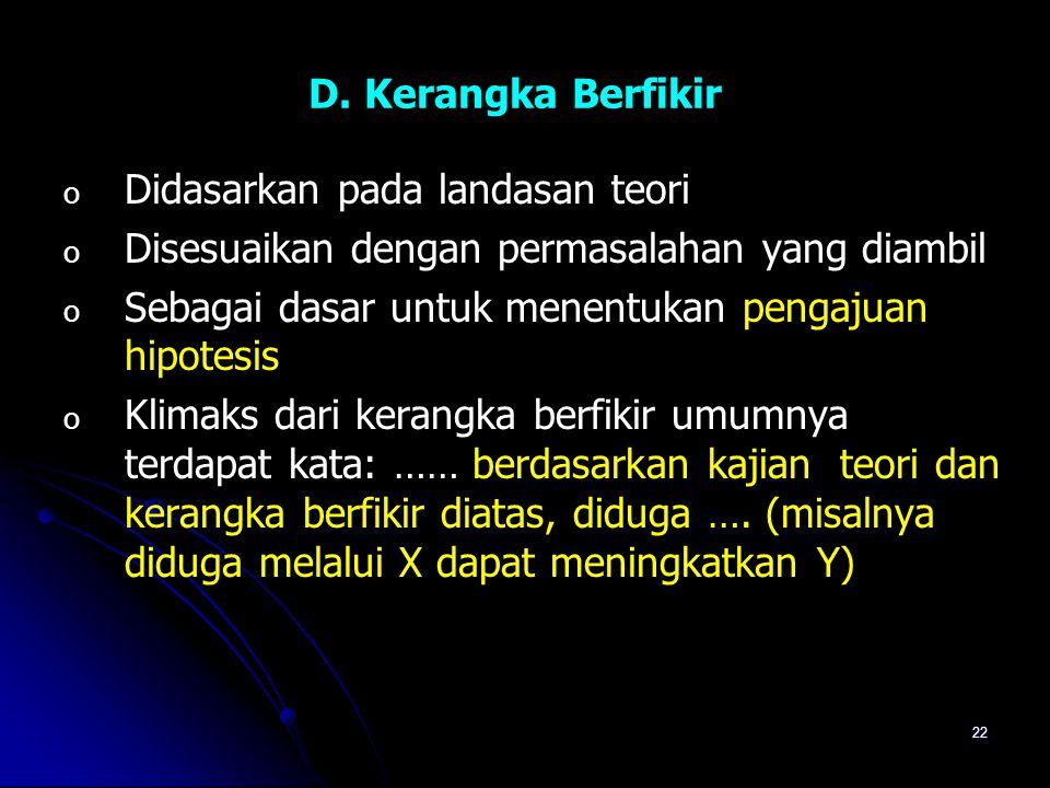 D. Kerangka Berfikir Didasarkan pada landasan teori. Disesuaikan dengan permasalahan yang diambil.