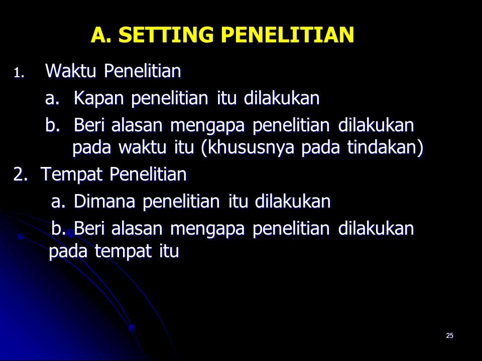 A. SETTING PENELITIAN Waktu Penelitian