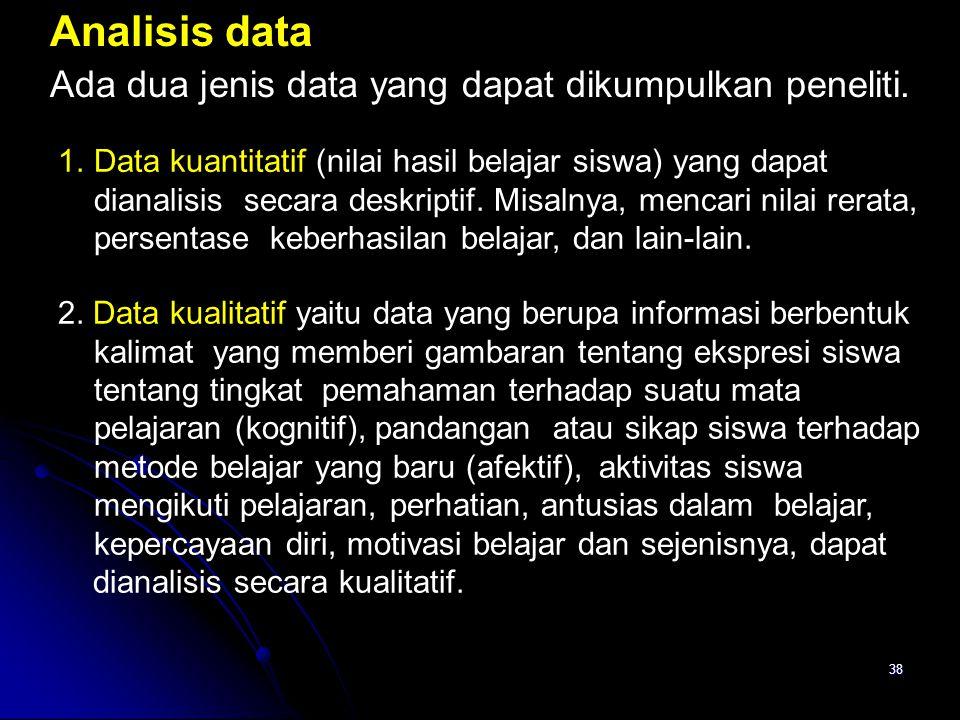 Analisis data Ada dua jenis data yang dapat dikumpulkan peneliti.