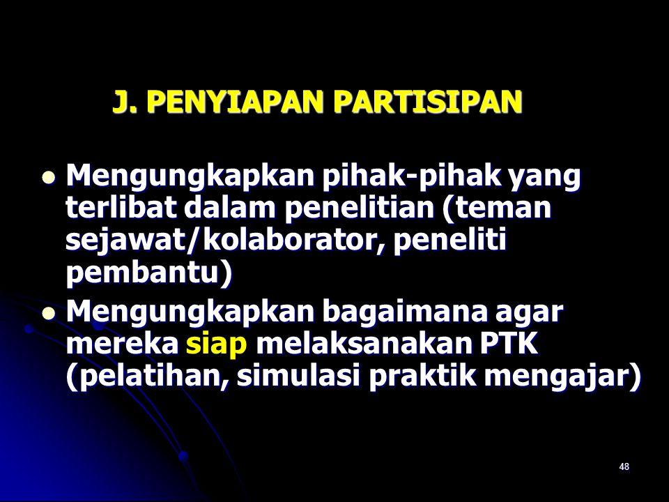 J. PENYIAPAN PARTISIPAN