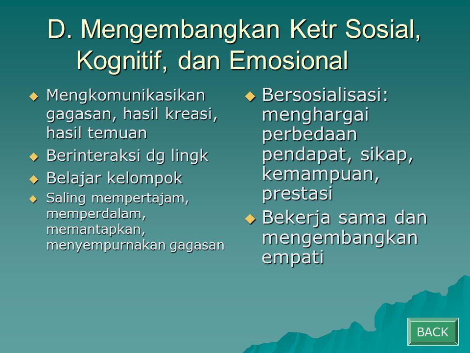 D. Mengembangkan Ketr Sosial, Kognitif, dan Emosional