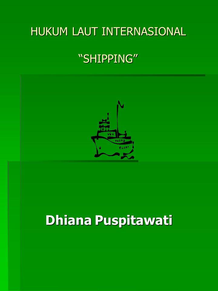HUKUM LAUT INTERNASIONAL SHIPPING