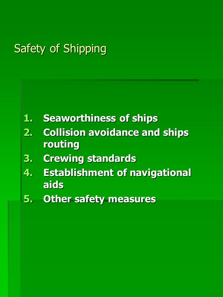 Safety of Shipping Seaworthiness of ships