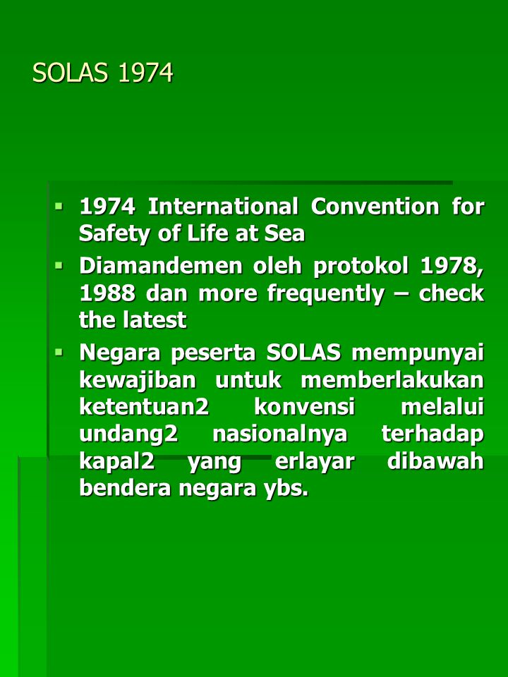 SOLAS 1974 1974 International Convention for Safety of Life at Sea