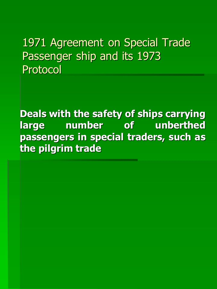 1971 Agreement on Special Trade Passenger ship and its 1973 Protocol