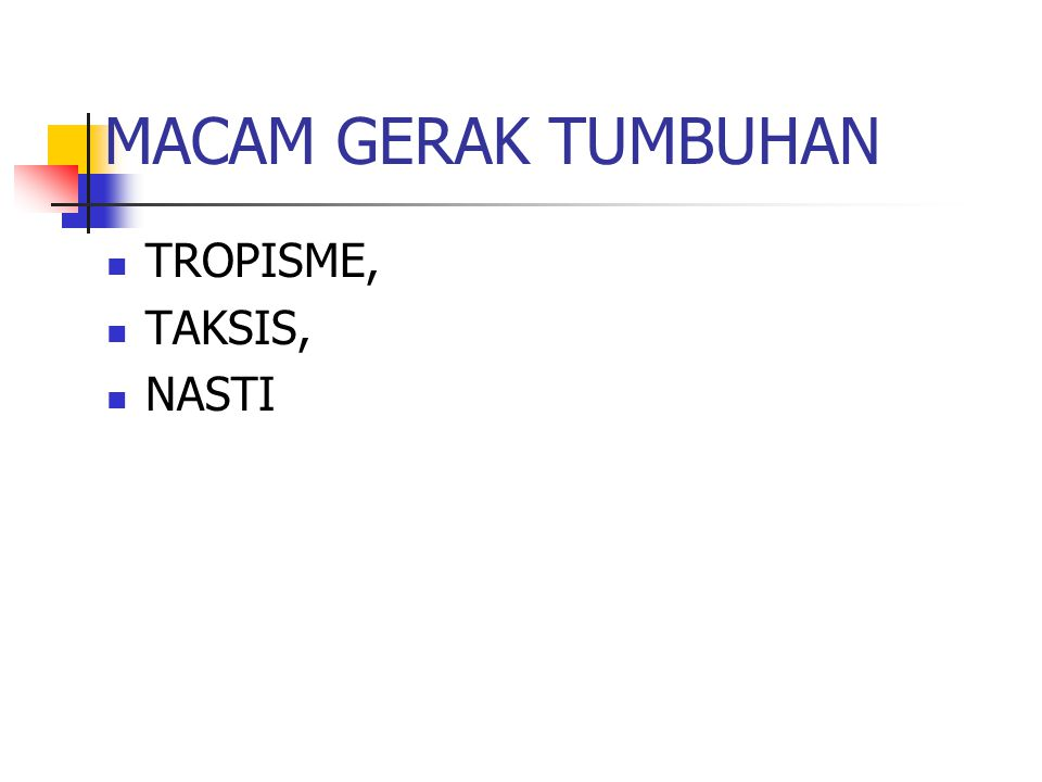 MACAM GERAK TUMBUHAN TROPISME, TAKSIS, NASTI