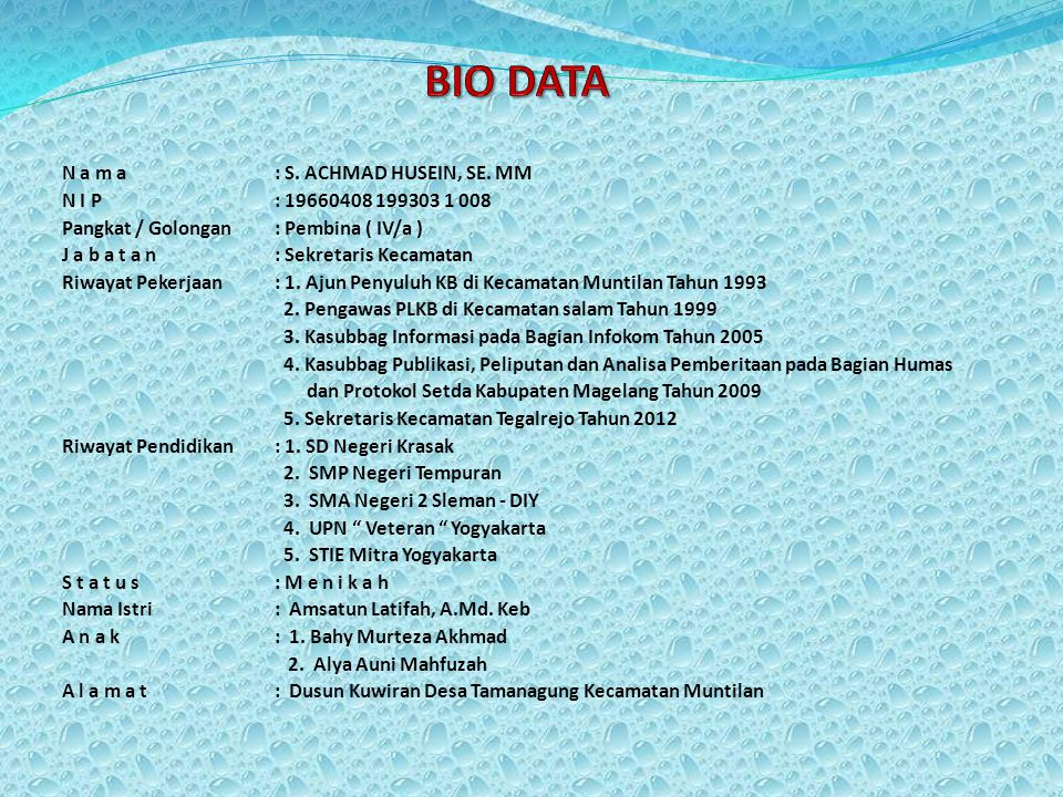 BIO DATA N a m a : S. ACHMAD HUSEIN, SE. MM