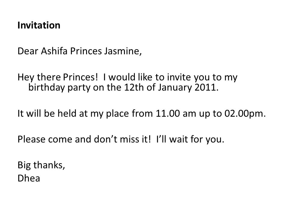 Invitation Dear Ashifa Princes Jasmine, Hey there Princes! I would like to invite you to my birthday party on the 12th of January 2011.