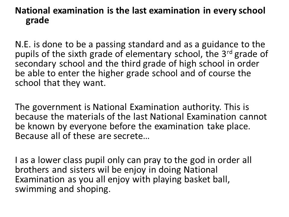 National examination is the last examination in every school grade N.E.