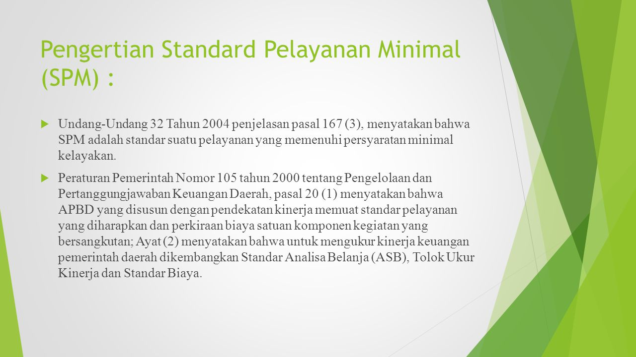 Pengertian Standard Pelayanan Minimal (SPM) :
