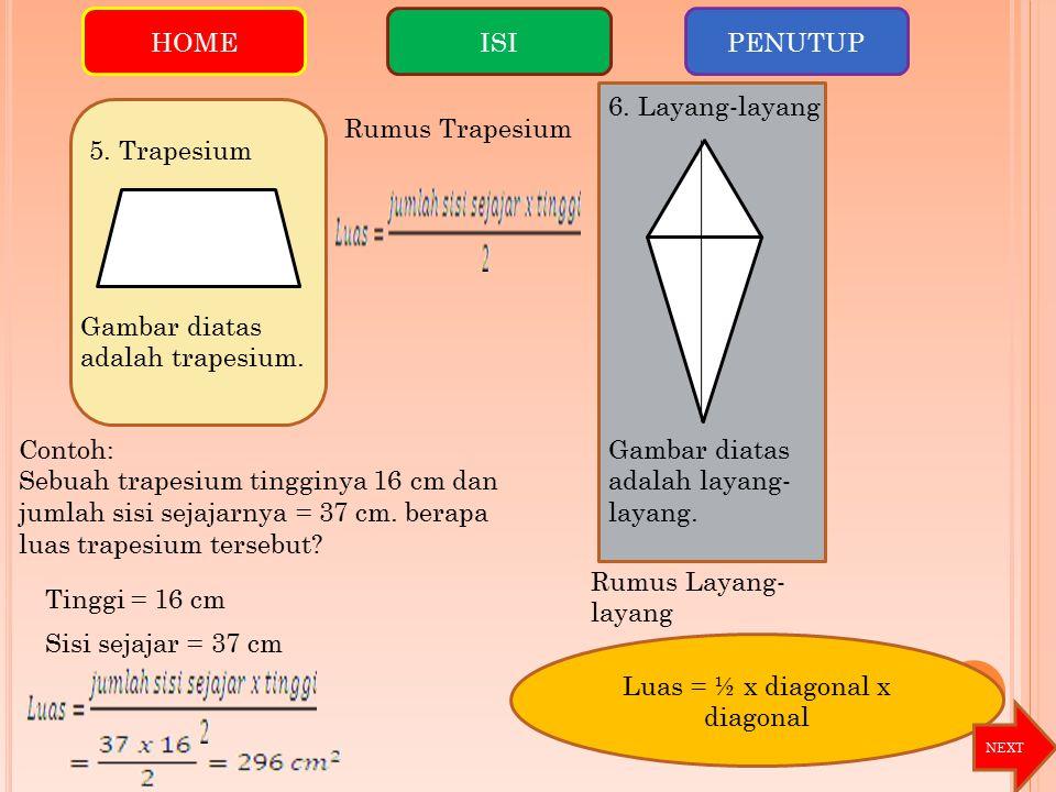 Luas = ½ x diagonal x diagonal