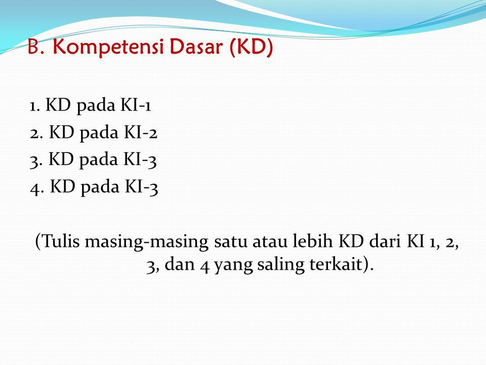B. Kompetensi Dasar (KD)