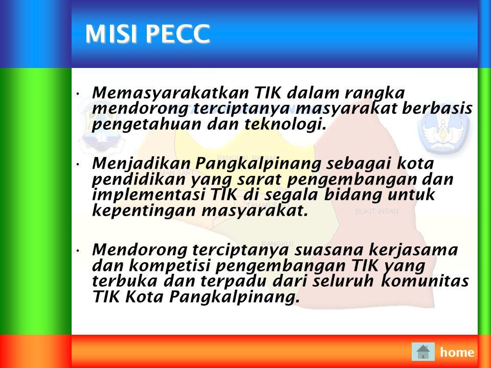 MISI PECC Memasyarakatkan TIK dalam rangka mendorong terciptanya masyarakat berbasis pengetahuan dan teknologi.