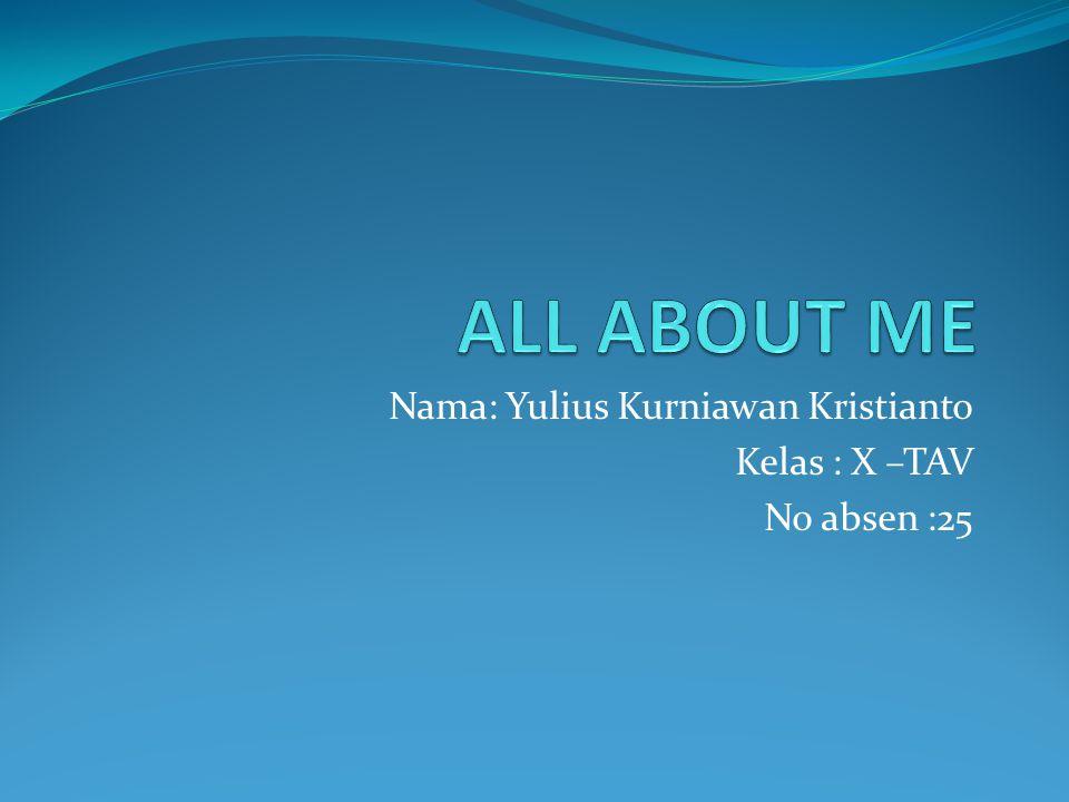 Nama: Yulius Kurniawan Kristianto Kelas : X –TAV No absen :25