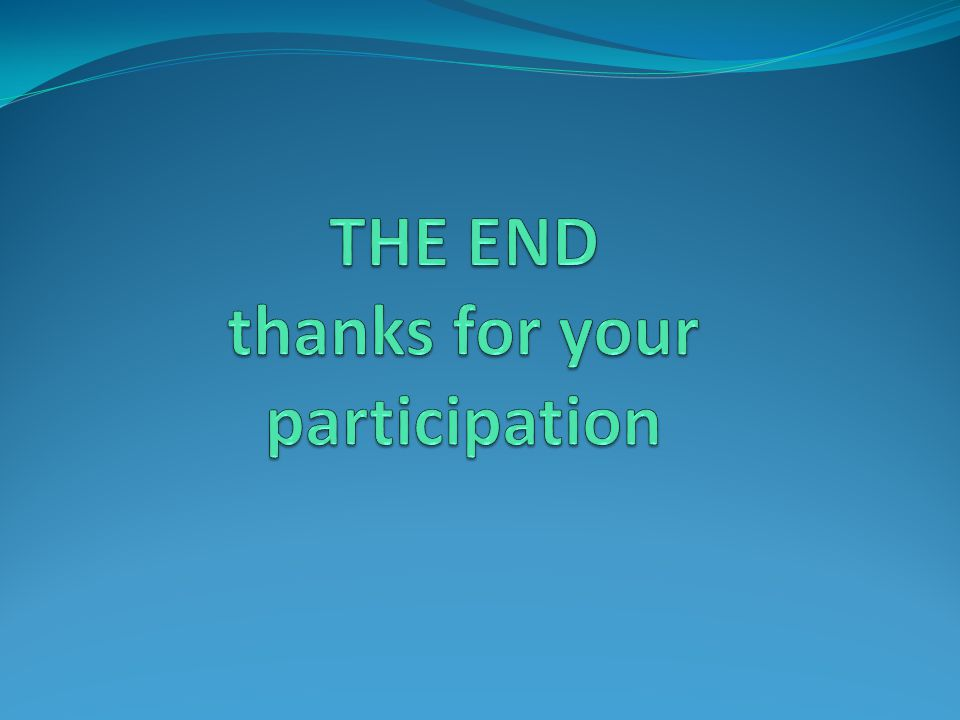 THE END thanks for your participation