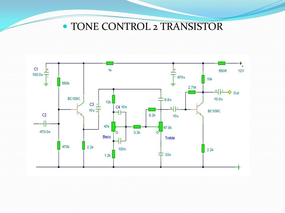 TONE CONTROL 2 TRANSISTOR