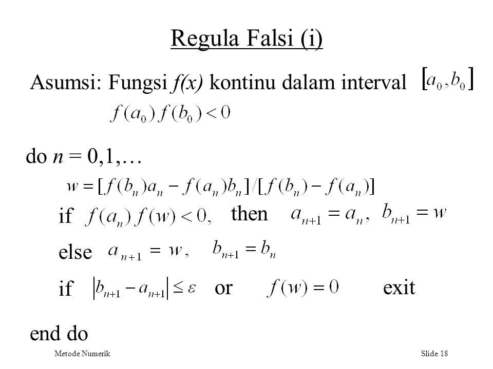 Regula Falsi (i) Asumsi: Fungsi f(x) kontinu dalam interval