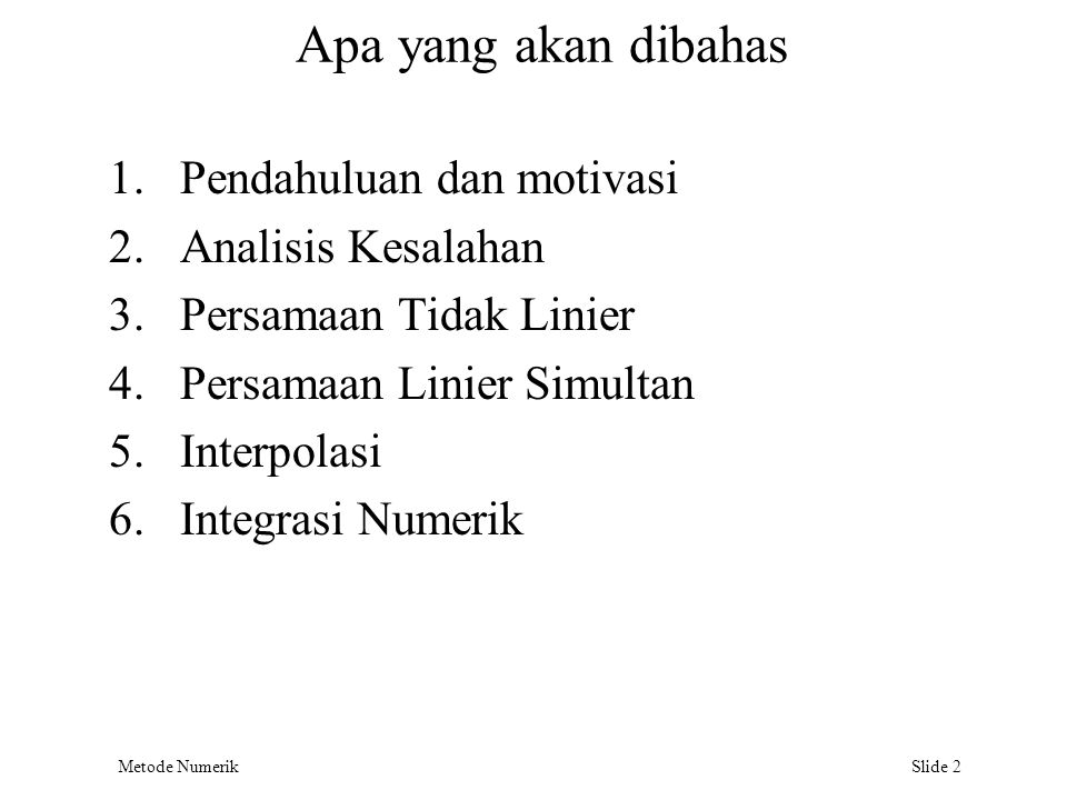 Apa yang akan dibahas Pendahuluan dan motivasi Analisis Kesalahan