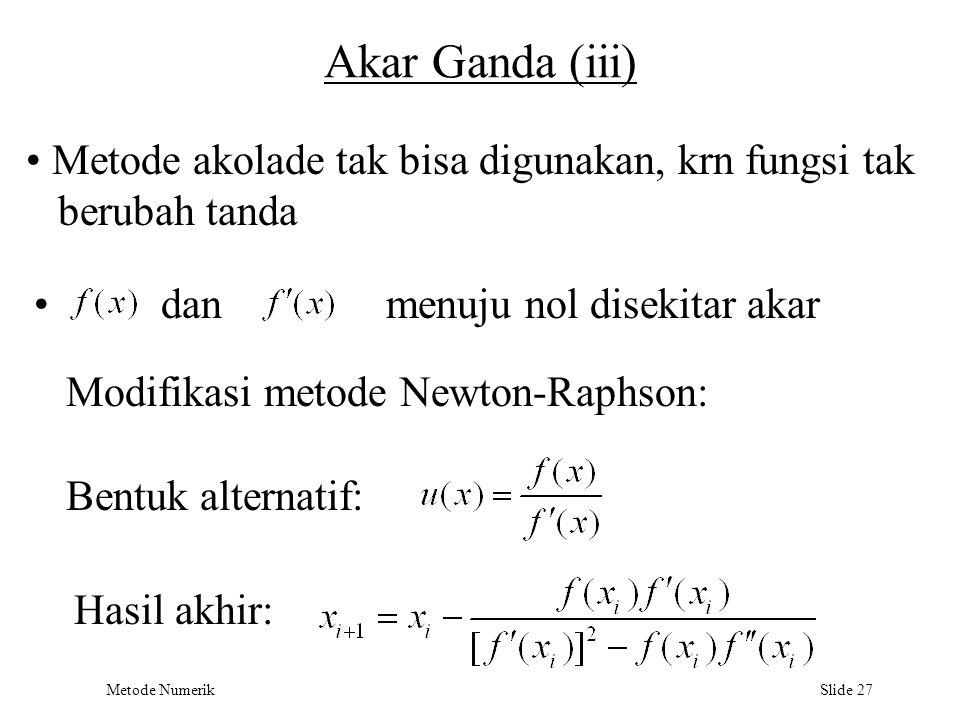 Akar Ganda (iii) Metode akolade tak bisa digunakan, krn fungsi tak