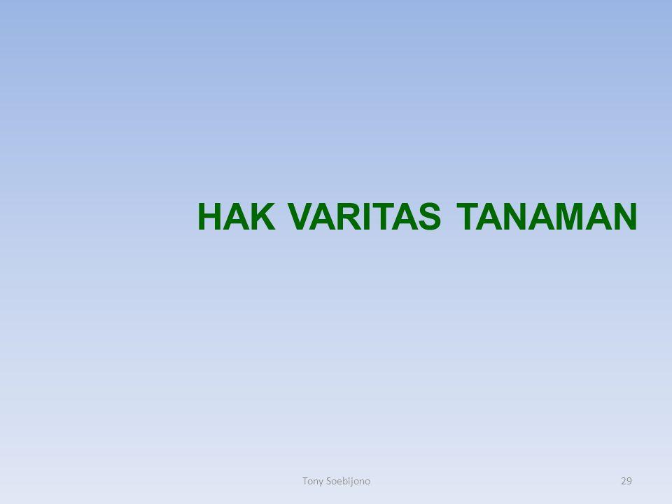 Hak VARITAS TANAMAN Tony Soebijono