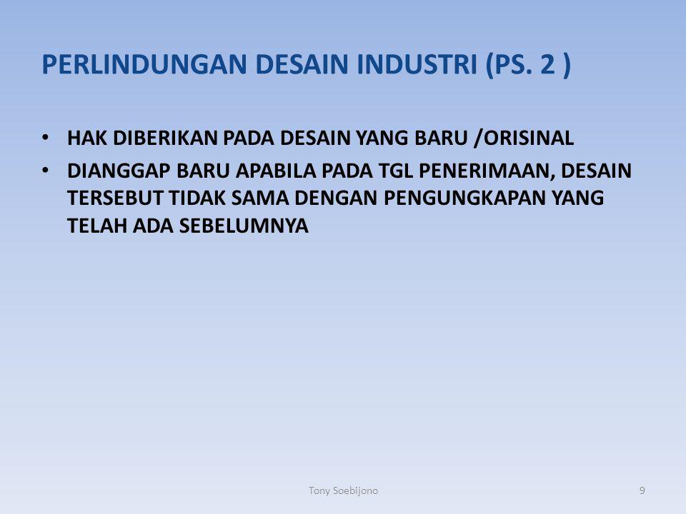 PERLINDUNGAN DESAIN INDUSTRI (PS. 2 )