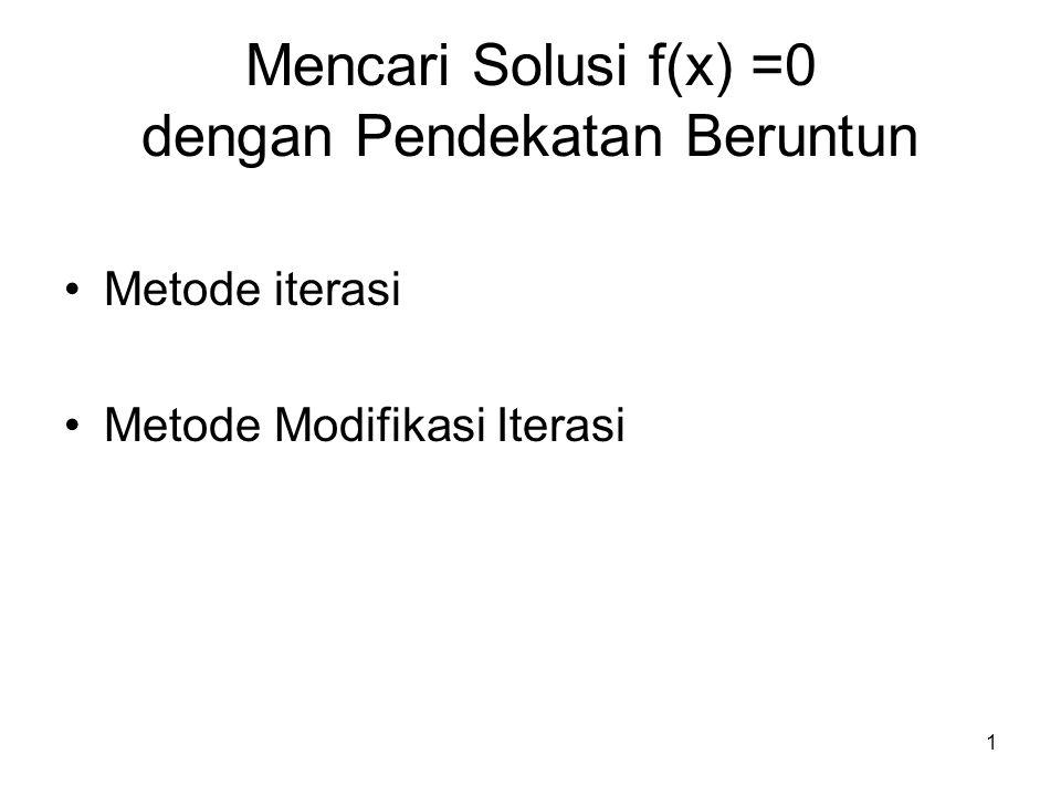 Mencari Solusi f(x) =0 dengan Pendekatan Beruntun