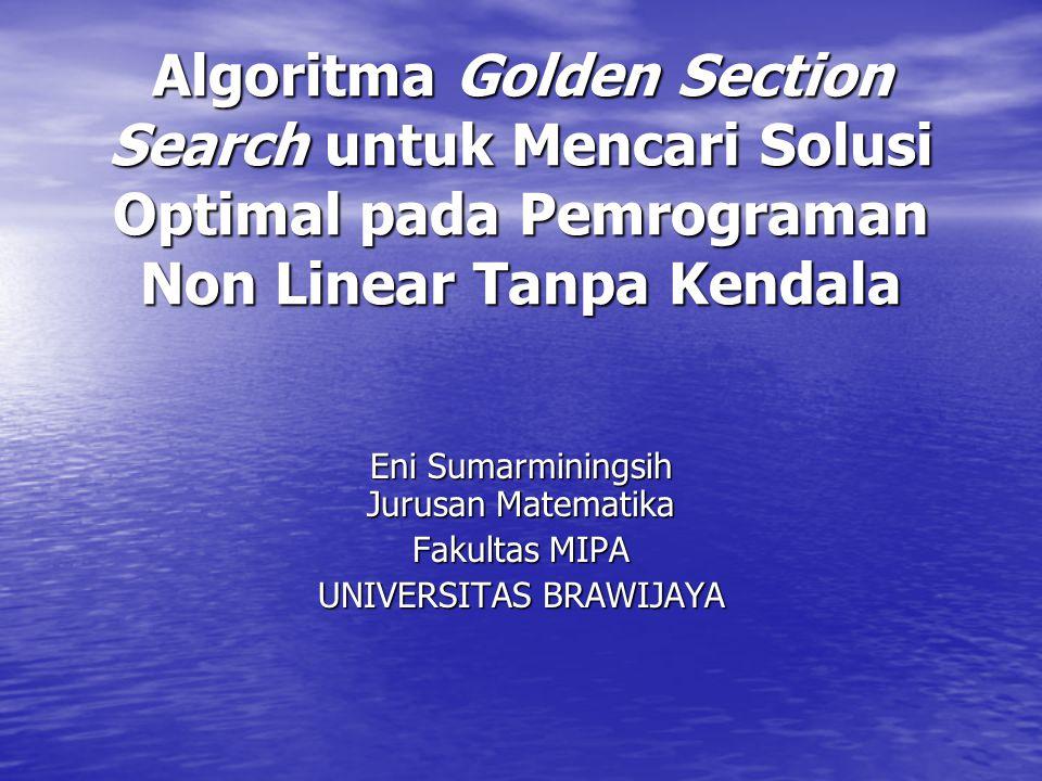 Algoritma Golden Section Search untuk Mencari Solusi Optimal pada Pemrograman Non Linear Tanpa Kendala