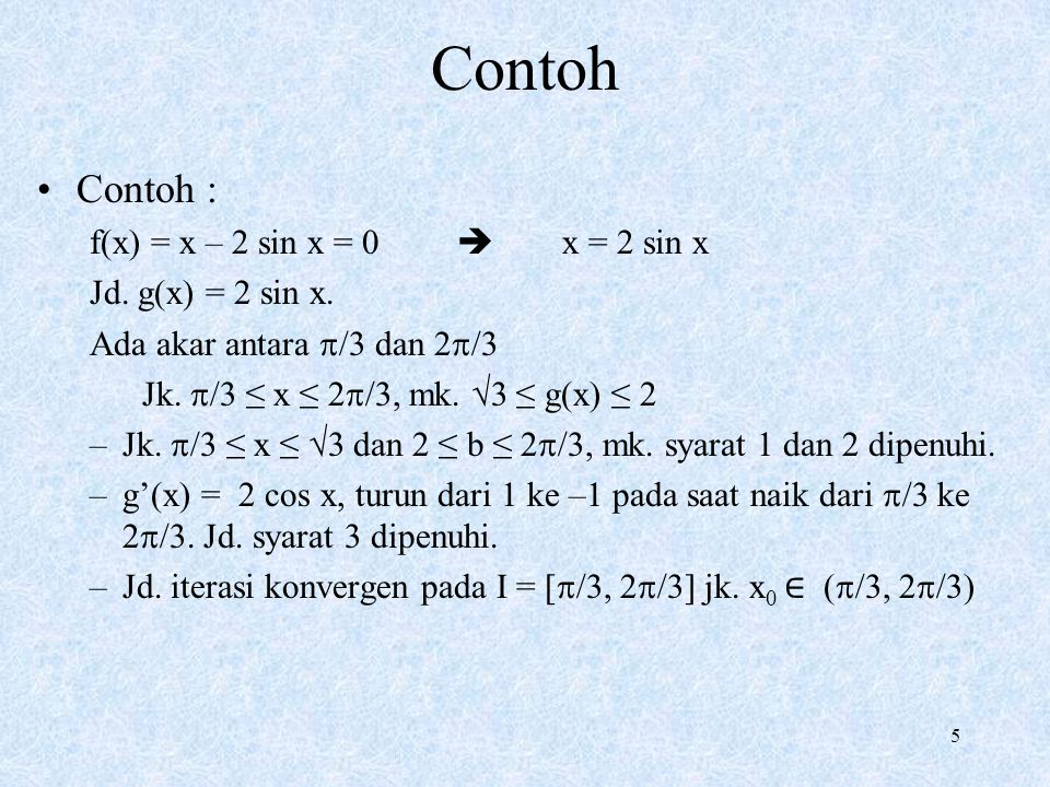 Contoh Contoh : f(x) = x – 2 sin x = 0  x = 2 sin x