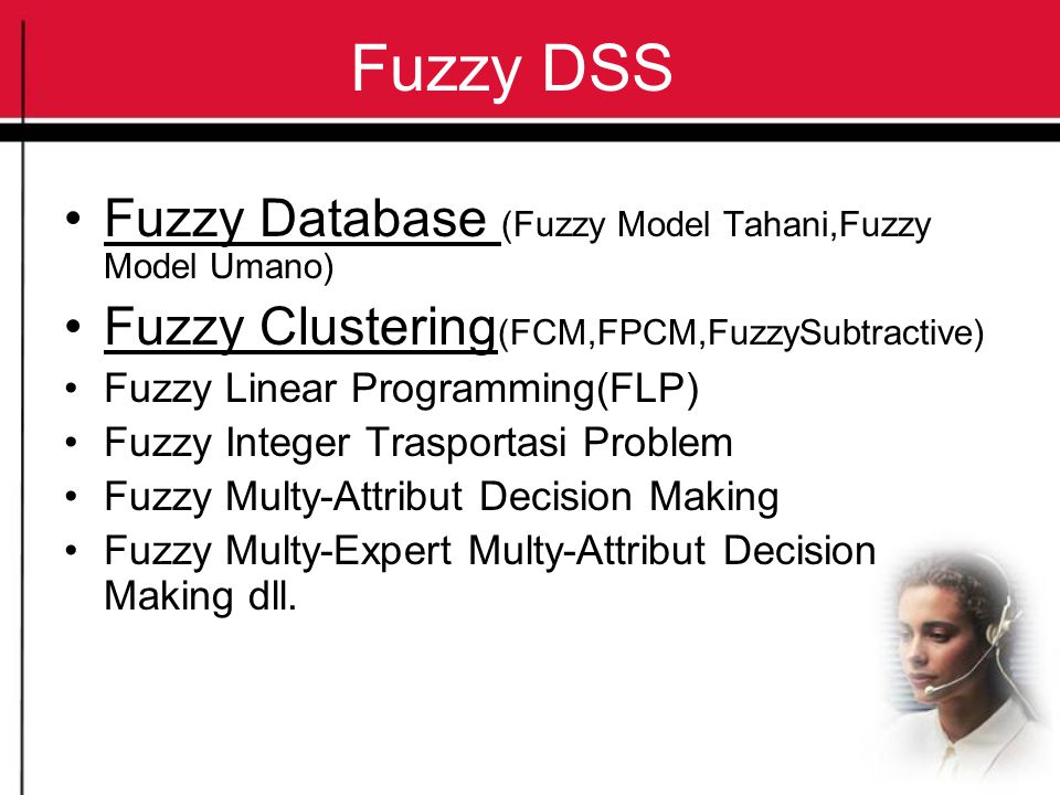Fuzzy DSS Fuzzy Database (Fuzzy Model Tahani,Fuzzy Model Umano)