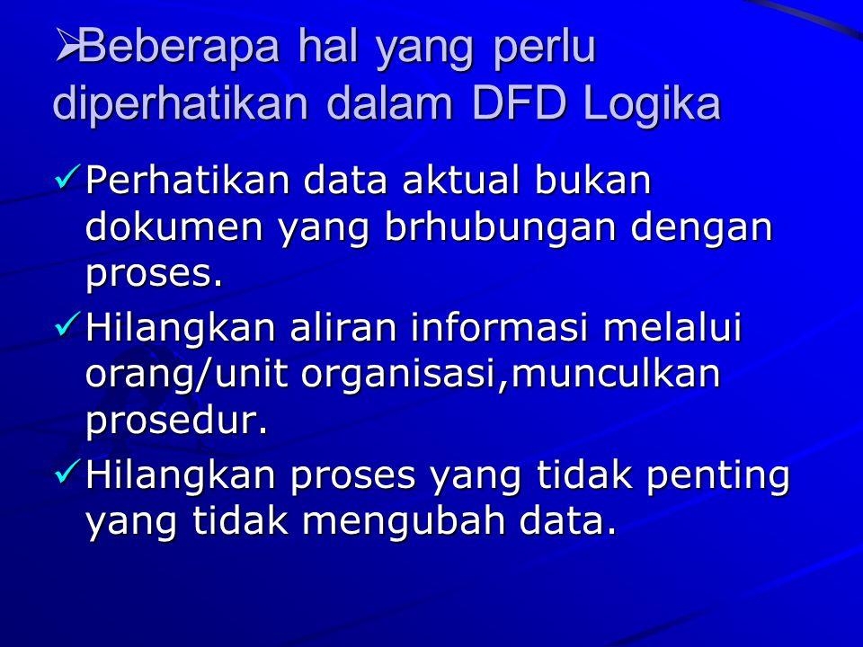 Beberapa hal yang perlu diperhatikan dalam DFD Logika