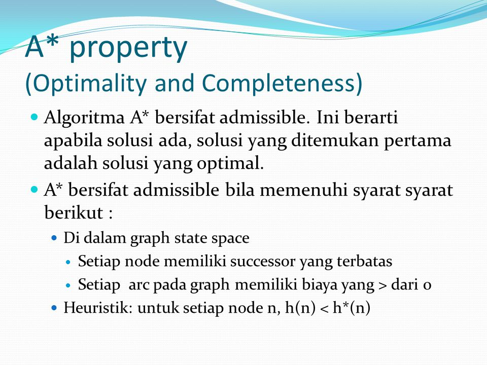 A* property (Optimality and Completeness)