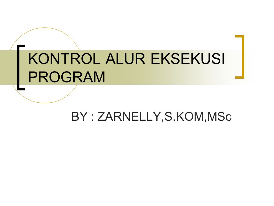 KONTROL ALUR EKSEKUSI PROGRAM
