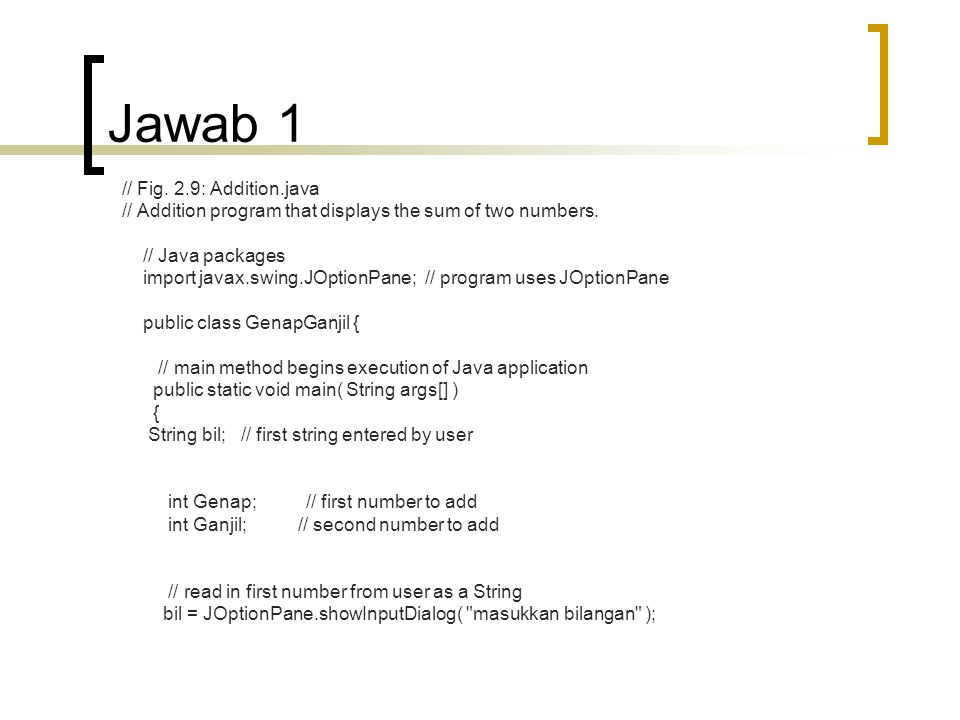 Jawab 1 // Fig. 2.9: Addition.java