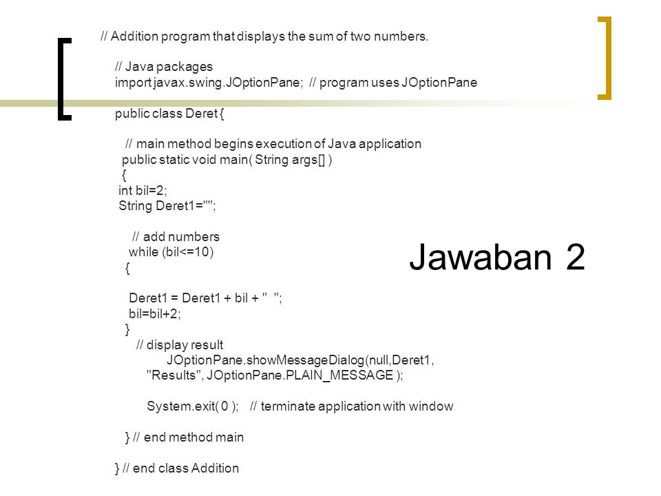 Jawaban 2 // Addition program that displays the sum of two numbers.