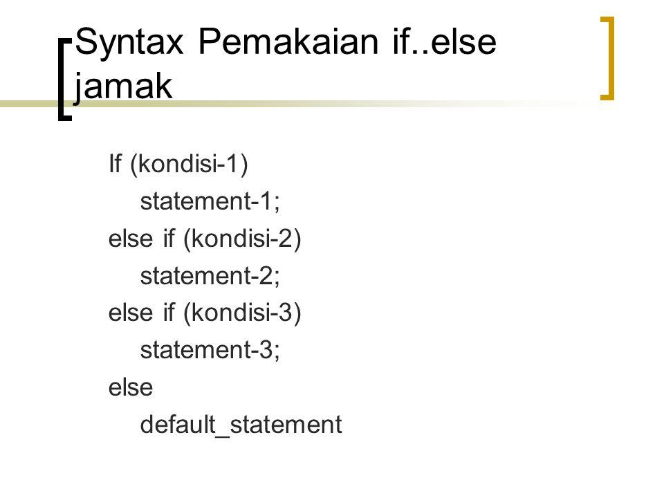 Syntax Pemakaian if..else jamak